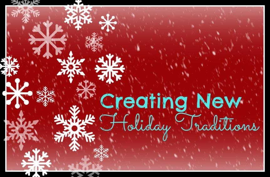 Creating New HolidayTraditions